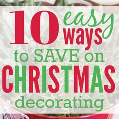 10 Easy Ways To Save On Christmas Decorating