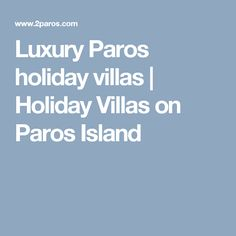 Are you looking for a luxury villa to rent for your holidays on Paros? We have many options for holiday villas and houses on Paros. Paros Island, Luxury Villa, Greek Islands, Villas, Holiday, Luxury Condo, Greek Isles, Vacations, Holidays
