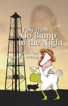 The Foxy Hens Go Bump in the Night by Peggy Fielding, http://www.amazon.com/dp/B004IARVBY/ref=cm_sw_r_pi_dp_h9yQqb0DGNZNM