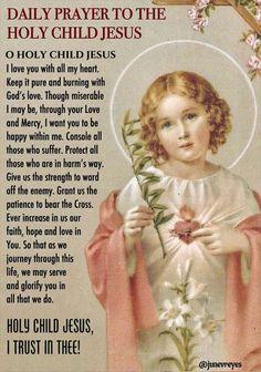 Daily Prayer to the Holy Child Jesus Catholic Prayers Daily, Novena Prayers, Spiritual Prayers, Prayers For Healing, Catholic Quotes, Catholic Beliefs, Prayer Verses, Faith Prayer, God Prayer