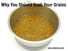 Real Food Transition: Are You Soaking Grains? - Oh Lardy!