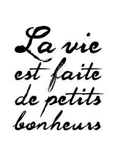 """""""Life is made up of small pleasures."""" don't fail to appreciate them as they come. Se priver d'un petit bonheur pour s'éviter un gros malheur! French Words, French Quotes, Spanish Quotes, French Script, Words Quotes, Wise Words, Sayings, Book Quotes, Quotes Quotes"""