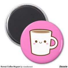Shop Kawaii Coffee Magnet created by casakawaii. Cupcake T Shirt, Kawaii, Round Magnets, Succulents Diy, Paper Cover, Custom Buttons, Invitation Cards, Note Cards, Art For Kids