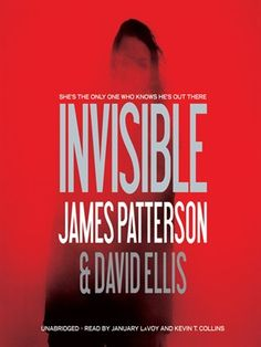 Invisible by James Patterson and David Ellis (adult fiction).  Read by J. LaVoy and K. Collins. Everyone thinks Emmy Dockery is crazy. Obsessed with finding the link between hundreds of unsolved cases, Emmy has taken leave from her job as an FBI researcher.  More murders are reported by the day—and they're all inexplicable. No motives, no murder weapons, no suspects. Could one person really be responsible for these unthinkable crimes?