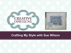 Crafting My Style with Sue Wilson - Embossed Wax Paper Resist Technique for Creative Expressions - YouTube