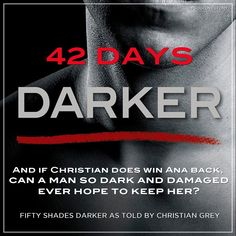 "fsog-lovestory: "" Can a man so dark & damaged ever hope to keep her? #Darker #FSD as told by Christian Grey out in 42 days! """