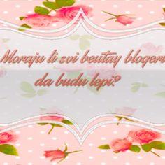 Moraju li beauty Blogeri da budu lepi?