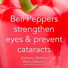 BELL PEPPERS strengthen eyes! Who knew!