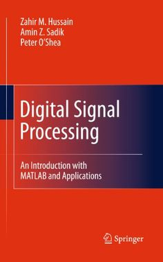 Digital Signal Processing: An Introduction with MATLAB and Applications