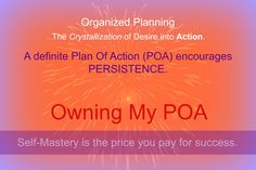 Last week, while on one of my morning walks, I had an epiphany. I made a decision to OWN my POA. Really OWN it. Make it mine. Customize it to me, and to what I want to accomplish, every day, in m…