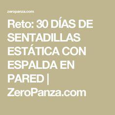 Reto: 30 DÍAS DE SENTADILLAS ESTÁTICA CON ESPALDA EN PARED | ZeroPanza.com