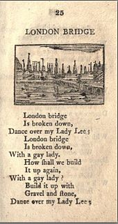 British nursery rhyme London Bridge Is Falling Down - Also known as My Fair Lady, about the depredations of London Bridge and it's attempts to repair it. Thought to date from the middle ages.