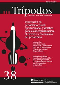 """Revista Trípodos, 38 """"Innovación en periodismo visual"""", Facultat de Comunicació i Relacions Internacionals Blanquerna, Universitat Ramon Llull, 2016"""