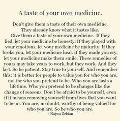 A taste of your own medicine.