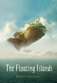 Lovely pic! The Floating Islands by Rachel Neumeier