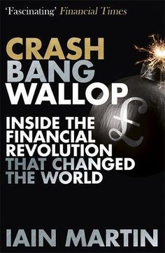 Crash Bang Wallop: The Inside Story of London's Big Bang ... https://www.amazon.co.uk/dp/1473625106/ref=cm_sw_r_pi_awdb_x_FTDzzbM5QTDZG
