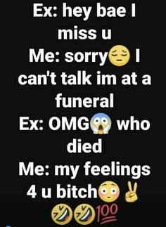 I want to do this to my ex because he is a piece of shit - Funny Troll & Memes 2019 Bitch Quotes, Sassy Quotes, Badass Quotes, Mood Quotes, Attitude Quotes, Cute Quotes, Funny Quotes, Qoutes, Savage Quotes Sassy