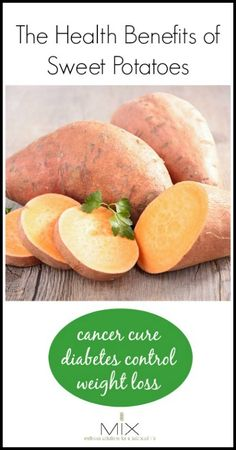 The Health Benefits of Sweet Potatoes: Natural Cancer Cure, Diabetes Control, & Weight Loss | www.mixwellness.com #holistichealth #cancercure #weightloss