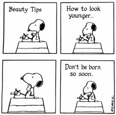 How to Look Younger. Snoopy is THE MAN !