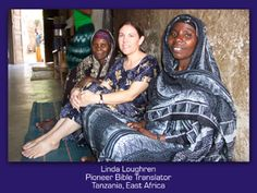 Linda Loughren  Pioneer Bible Translators  Tanzania, East Africa Mission Projects, Bible Translations, East Africa, Tanzania