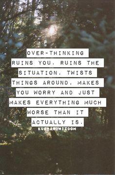 Overthinking Quote   via Tumblr