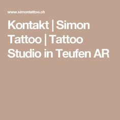 Kontakt | Simon Tattoo | Tattoo Studio in Teufen AR