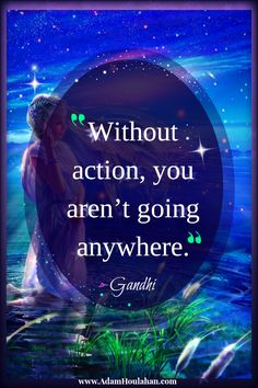 Without action, you aren't going anywhere. Words Quotes, Wise Words, Me Quotes, Sayings, Gandhi Quotes, Great Quotes, Inspirational Quotes, Motivational, Positive Attitude Quotes