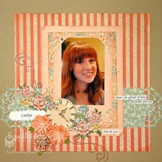 Just Be You Scrapbook Layout! Featuring Want2Scrap bling, Graphic45 A Lady's Diary and Spellbinders dies.