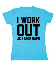 Look at this Turquoise 'I Workout' Tee - Women & Plus on #zulily today!