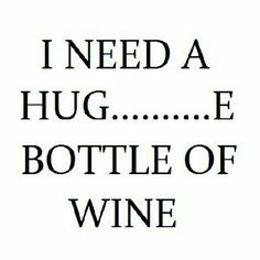 no hugs just a bottle  lol