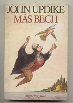 Más Bech / John Updike. -- Barcelona : Argos Vergara, 1983 en http://absysnetweb.bbtk.ull.es/cgi-bin/abnetopac01?TITN=544558