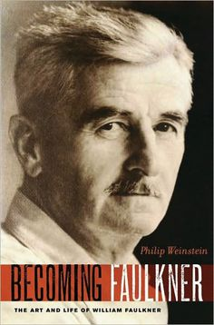 """Read """"Becoming Faulkner The Art and Life of William Faulkner"""" by Philip Weinstein available from Rakuten Kobo. William Faulkner was the greatest American novelist of the twentieth century, yet he lived a life marked by a pervasive . Sherwood Anderson, Nobel Prize In Literature, Southern Heritage, William Faulkner, Thing 1, History Of Photography, American Literature, Screenwriting"""
