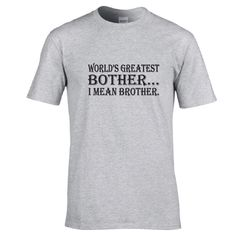 Funny shirt for brother.  World's greatest bother...I mean brother.  Gag gift for brother.  Funny t-shirt for brother.  Brother tee. by PinkPigPrinting on Etsy
