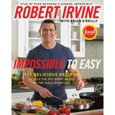 Impossible to Easy: 111 Delicious Recipes to Help You Put Great Meals on the Table Every Day >>> Visit the image link more details.
