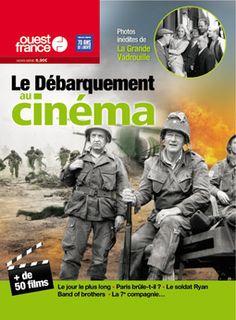 Le débarquement et la bataille de Normandie au cinéma. Magazine Ouest-France