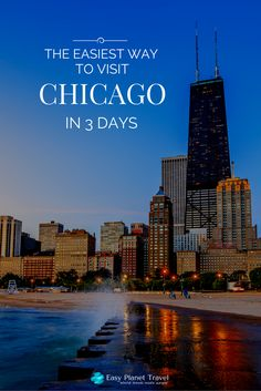 The easiest way to visit Chicago in 3 days | Easy Planet Travel - World travel made simple