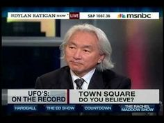 Dr. Michio Kaku: UFOs Are Real  Finally a mainstream scientist thinking outside the box. Gotta love Michio