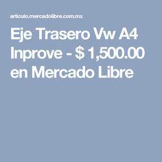Eje Trasero Vw A4 Inprove - $ 1,500.00 en Mercado Libre