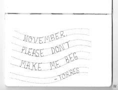 Torres - November  #lettering #handmade #typography #handlettering #torres #lyrics