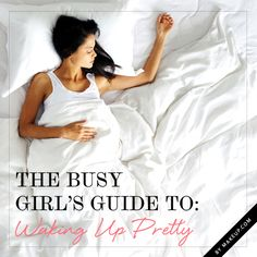 The busy girl's guide to waking up pretty {smart tips}