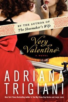 Very Valentine: A Novel (Valentine Trilogy) by Adriana Trigiani. $8.26. Publisher: HarperCollins e-books; Reprint edition (October 6, 2009). 578 pages. Author: Adriana Trigiani