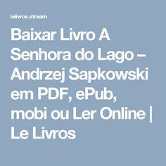 Baixar Livro A Senhora do Lago – Andrzej Sapkowski em PDF, ePub, mobi ou Ler Online | Le Livros