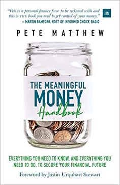 The meaningful money handbook: everything you need to know and everything you need to do to secure your financial future by pete matthew Economics Books, Life Changing Books, Finance Organization, Money Today, Financial Success, Money Matters, The Book, Personal Finance, Helping People