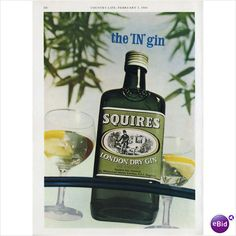 "1966 Squires Gin 'The In Gin'- surely Squires foresaw the Gin becoming ""In"""