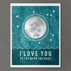 Moon and Back 11x14 / Typographic Print, Nursery Art, Baby Shower, Moon and Stars, Universe, Outer Space, Kids Room, Illustration. $39.00, via Etsy.