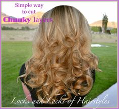 Locks and Locks of Hairstyles: Quick and Easy Video Tutorials: How to cut Chunky layers in your hair