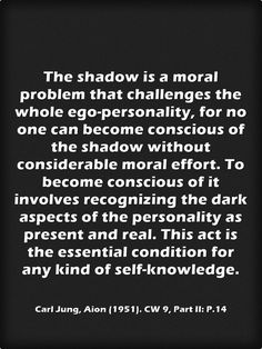 The shadow is a moral problem that challenges the whole ego-personality...