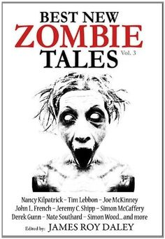 Buy Best New Zombie Tales (Vol. by James Roy Daley and Read this Book on Kobo's Free Apps. Discover Kobo's Vast Collection of Ebooks and Audiobooks Today - Over 4 Million Titles! Horror Fiction, Horror Books, Horror Movies, Joe Johns, Zombie Gifts, New Zombie, Horror Photography, Book Of The Dead, Best Book Covers