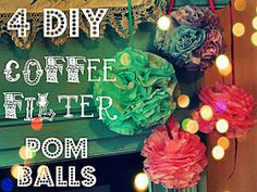 Inspired By Felicity Blog: How to make 4 different easy coffee filter pom balls