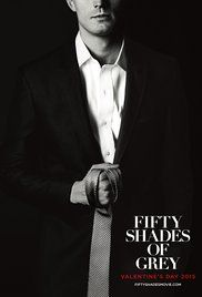 Fifty Shades of Grey ~ this is definitely a chick flick. I was forced to watch it because of my wife...